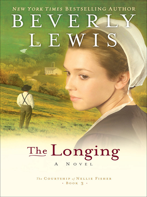 The Longing (eBook): Courtship of Nellie Fisher Series, Book 3